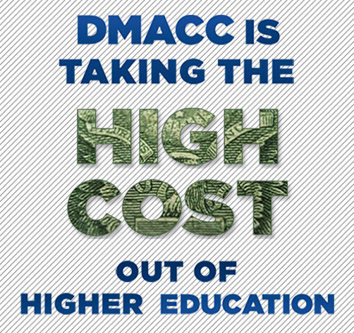 DMACC is taking the High Cost out of Higher Education
