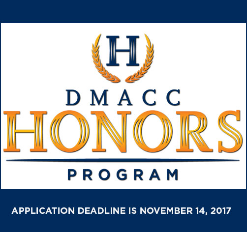 DMACC Honors Program - Application Deadline is November 14, 2017