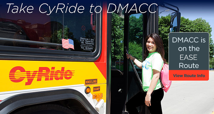 Take CyRide to DMACC . DMACC is on the Gray Route. View Route Information