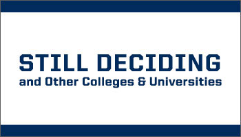 Still Deciding and other colleges and universities