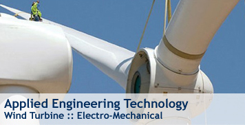 Applied Engineering Technology - Wind Turbine, Electro-Mechanical