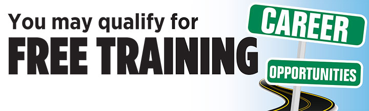 You may qualify for Free Training (Career Opportunities sign)