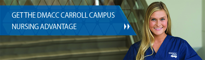 Get the DMACC Carroll Campus nursing advantage