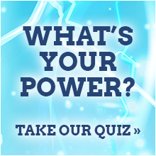 What's Your Power? Take Our Quiz.