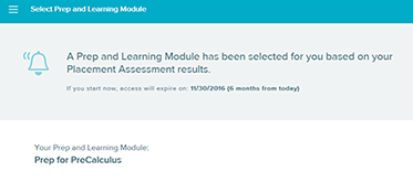 Prep and Learning Module Sample Message-A Prep and Learning Module has been selected for you based on your placement assessment