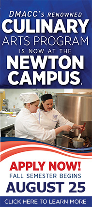 DMACC's Renowned Culinary Arts Program is now at the Newton Campus. Click here to learn more.