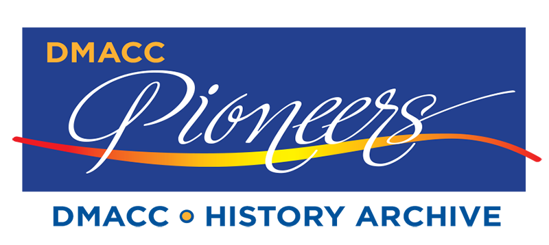 DMACC Pioneers History Project - DMACC  History & Events