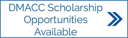 DMACC Scholarship Opportunities Available